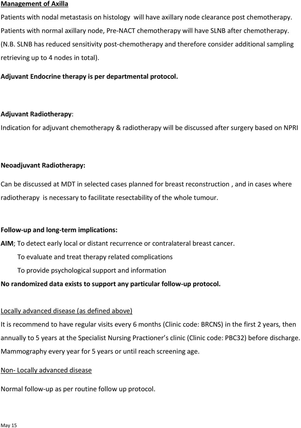 Adjuvant Endocrine therapy is per departmental protocol.
