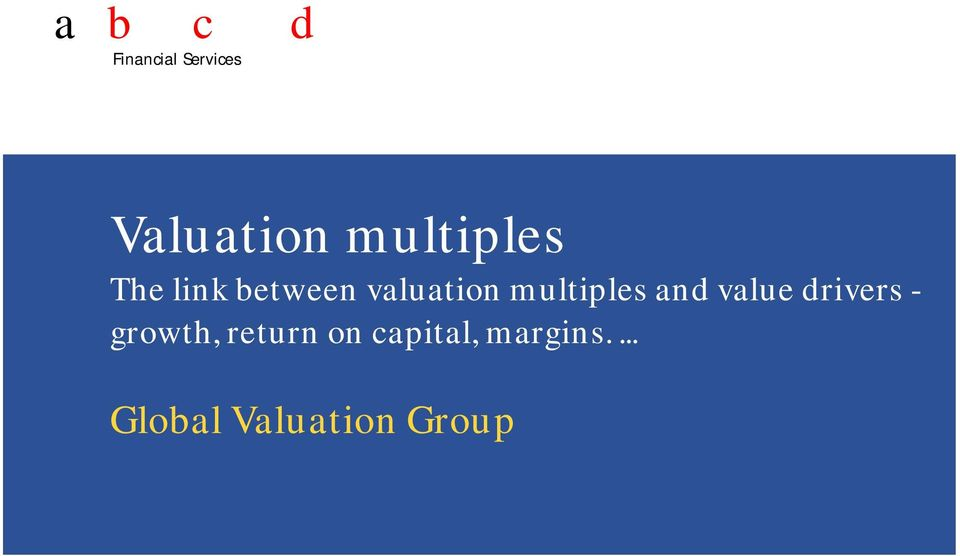 and value drivers - growth, return on