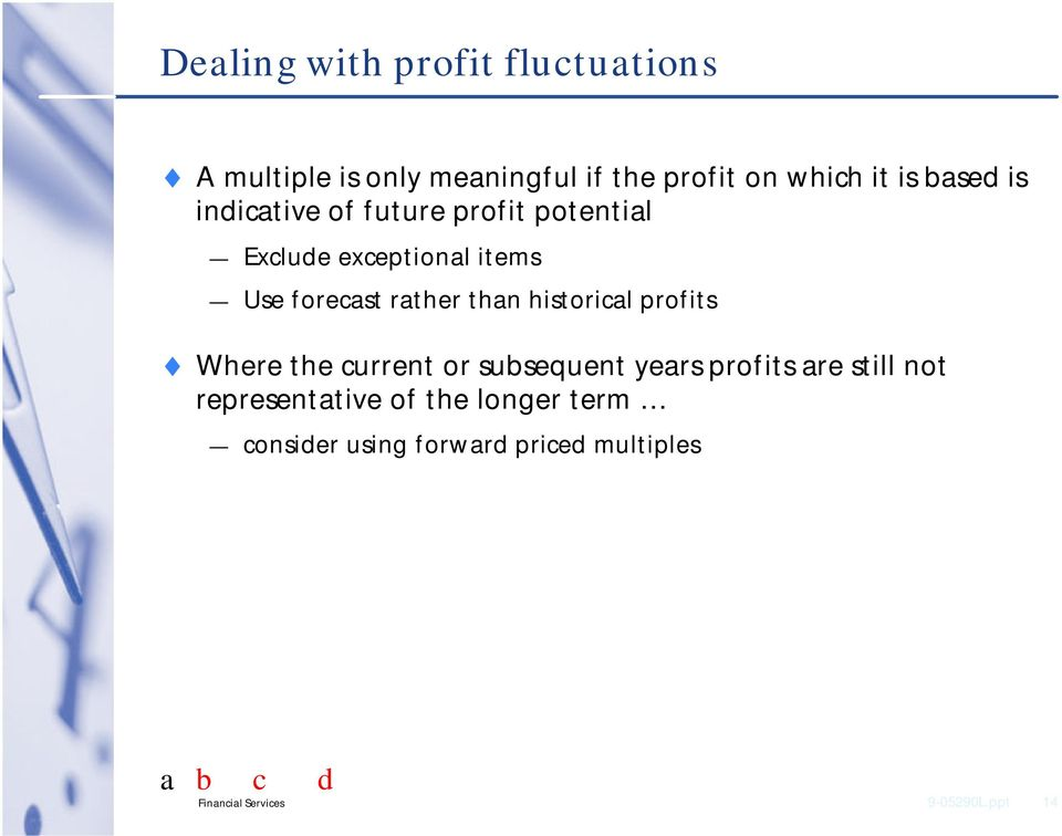 than historical profits Where the current or subsequent years profits are still not