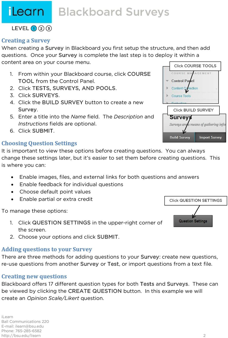 Click TESTS, SURVEYS, AND POOLS. 3. Click SURVEYS. 4. Click the BUILD SURVEY button to create a new Survey. 5. Enter a title into the Name field. The Description and Instructions fields are optional.