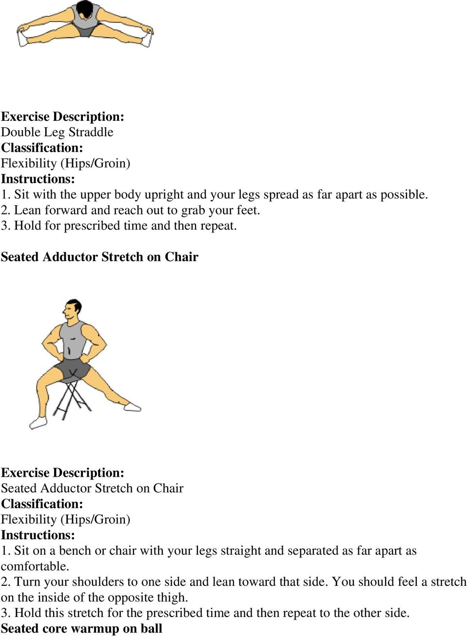 Seated Adductor Stretch on Chair Seated Adductor Stretch on Chair 1.