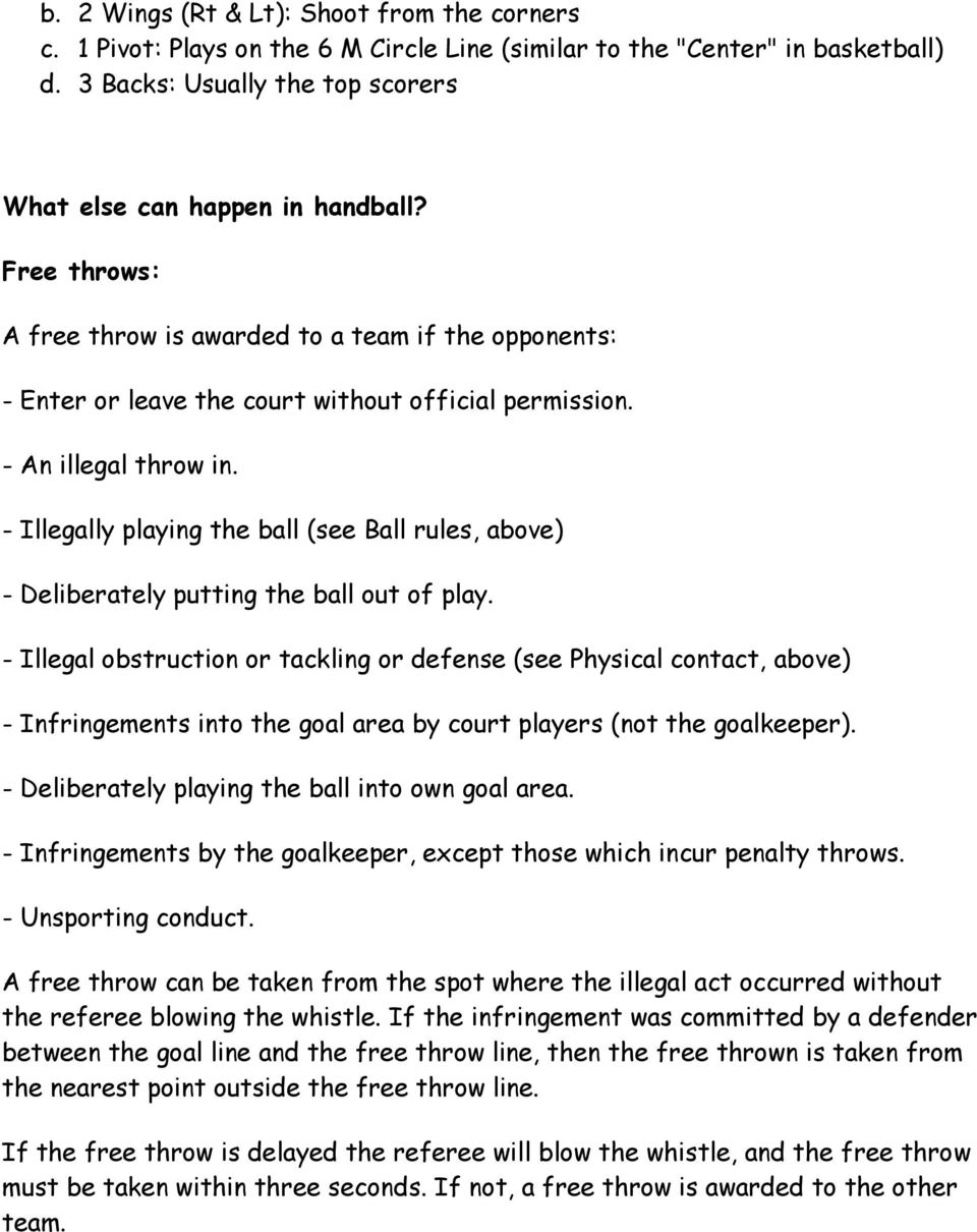- Illegally playing the ball (see Ball rules, above) - Deliberately putting the ball out of play.