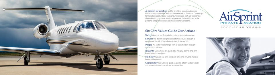 Six Core Values Guide Our Actions Safety Safety is our first priority, nothing is more important.