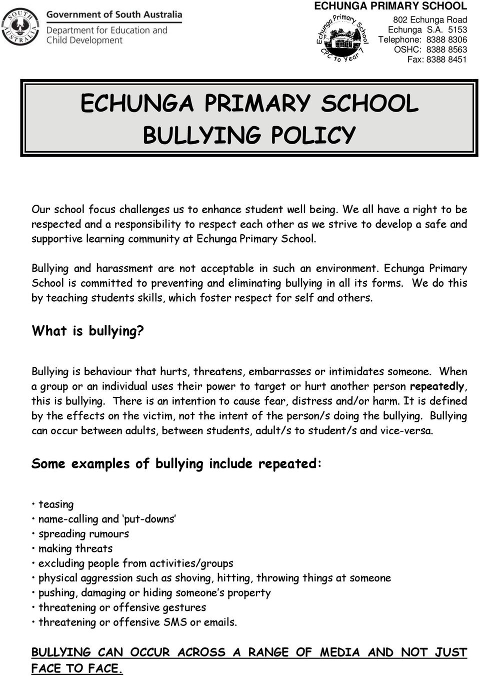 Bullying and harassment are not acceptable in such an environment. Echunga Primary School is committed to preventing and eliminating bullying in all its forms.