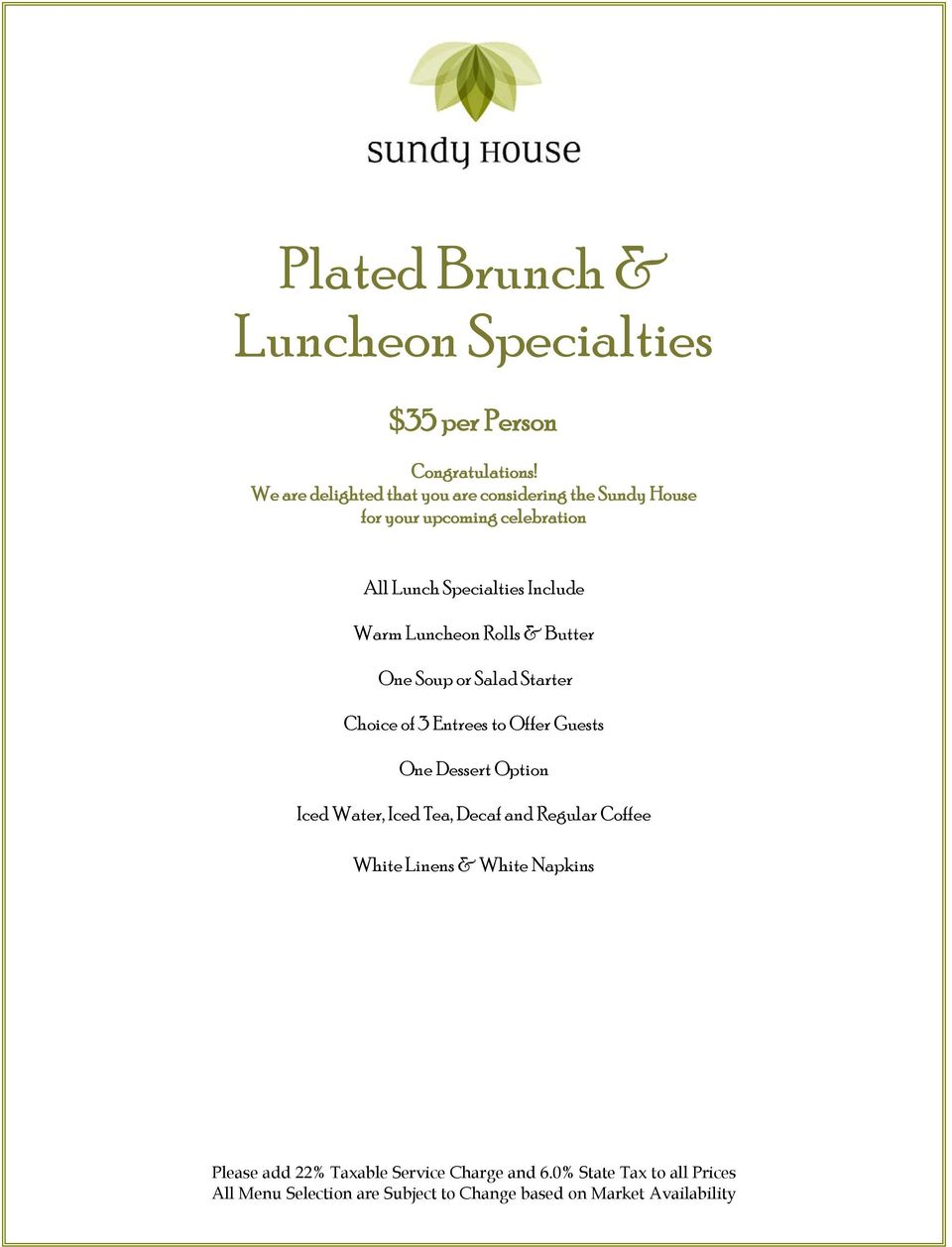 Lunch Specialties Include Warm Luncheon Rolls & Butter One Soup or Salad Starter Choice of 3