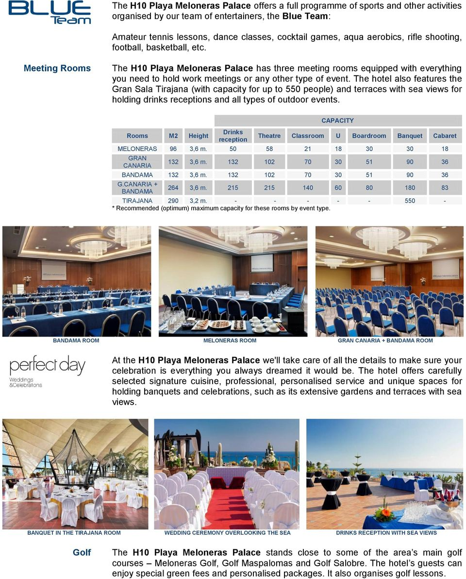 Meeting Rooms The H10 Playa Meloneras Palace has three meeting rooms equipped with everything you need to hold work meetings or any other type of event.