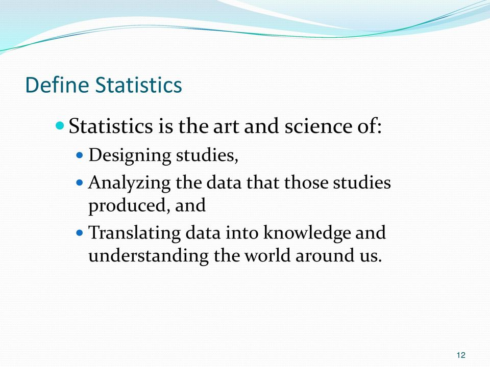 that those studies produced, and Translating data