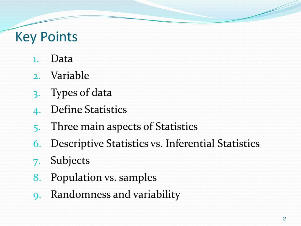 Descriptive Statistics vs. Inferential Statistics 7.