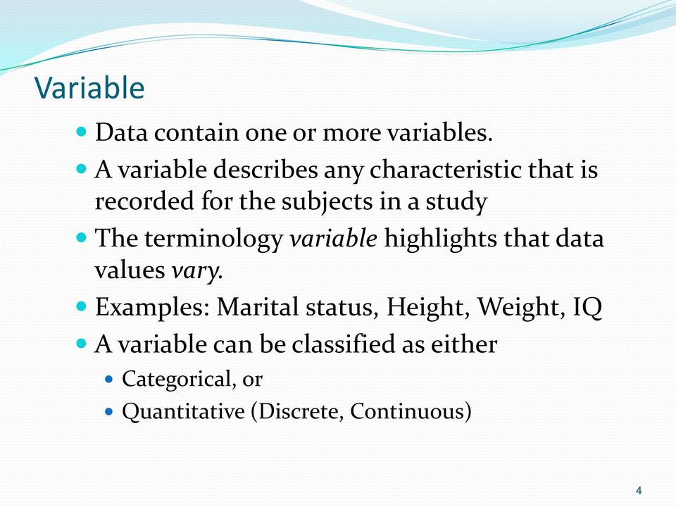 study The terminology variable highlights that data values vary.
