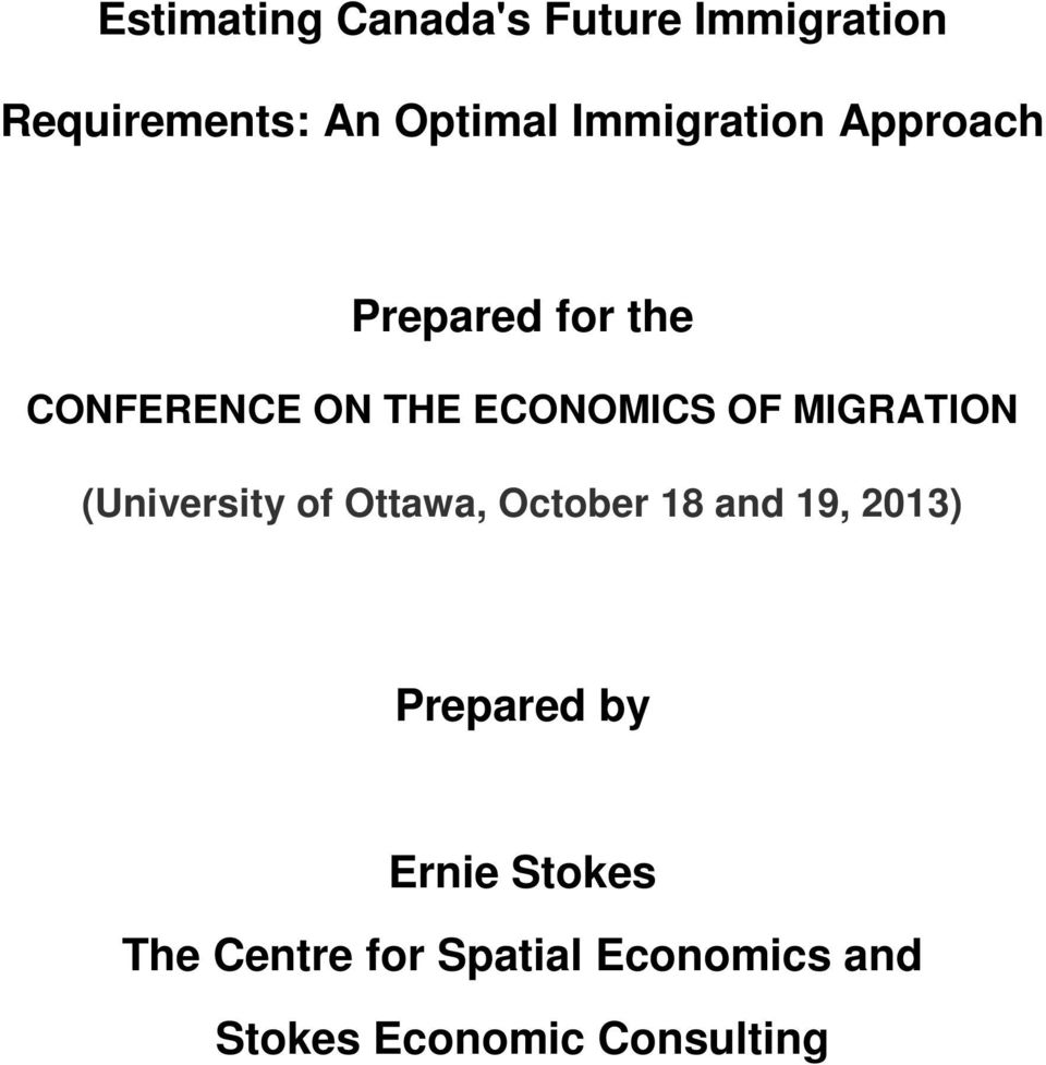 MIGRATION (University of Ottawa, October 18 and 19, 2013) Prepared by
