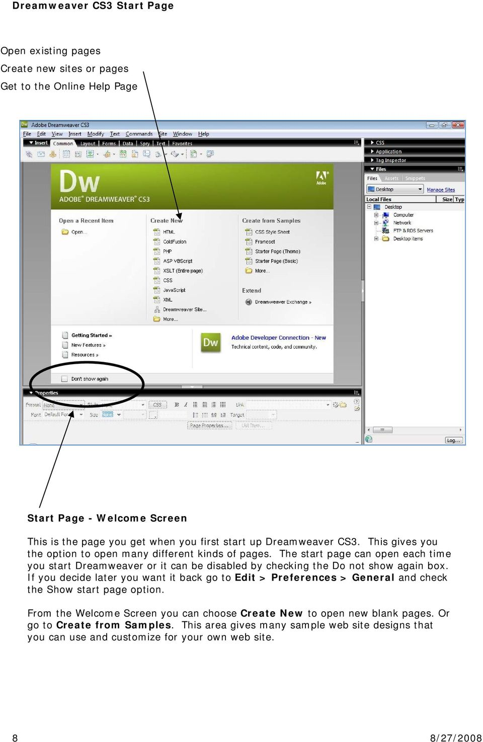 The start page can open each time you start Dreamweaver or it can be disabled by checking the Do not show again box.