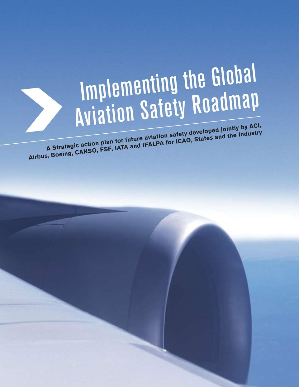 developed jointly by ACI, Airbus, Boeing, CANSO,