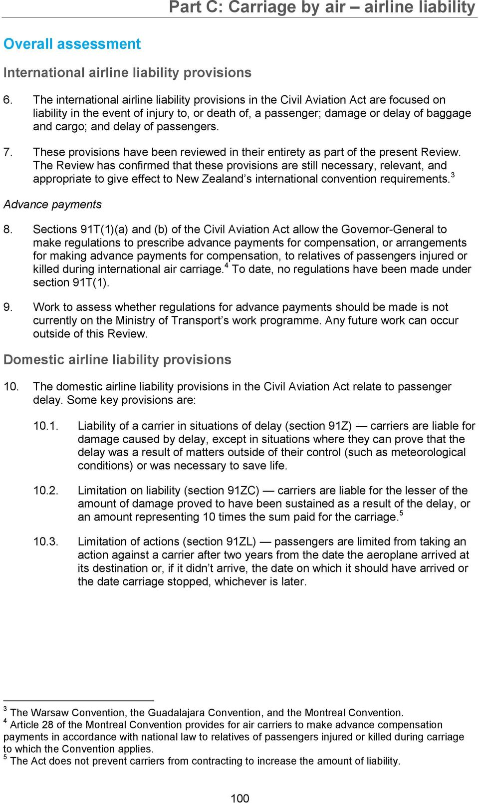 of passengers. 7. These provisions have been reviewed in their entirety as part of the present Review.