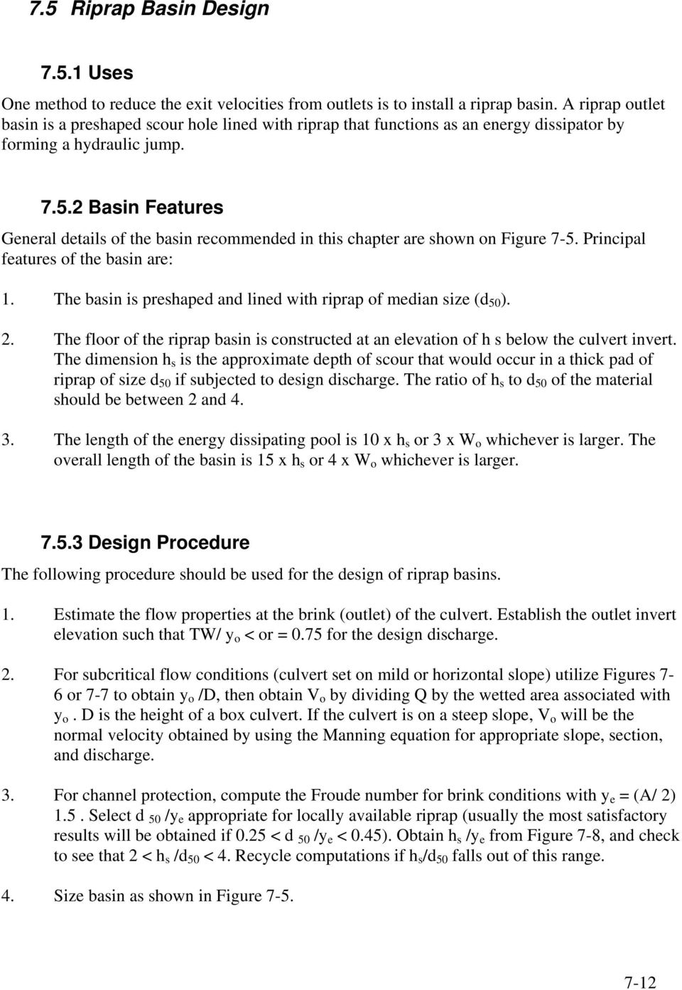 2 Basin Features General details of the basin recommended in this chapter are shown on Figure 7-5. Principal features of the basin are: 1.