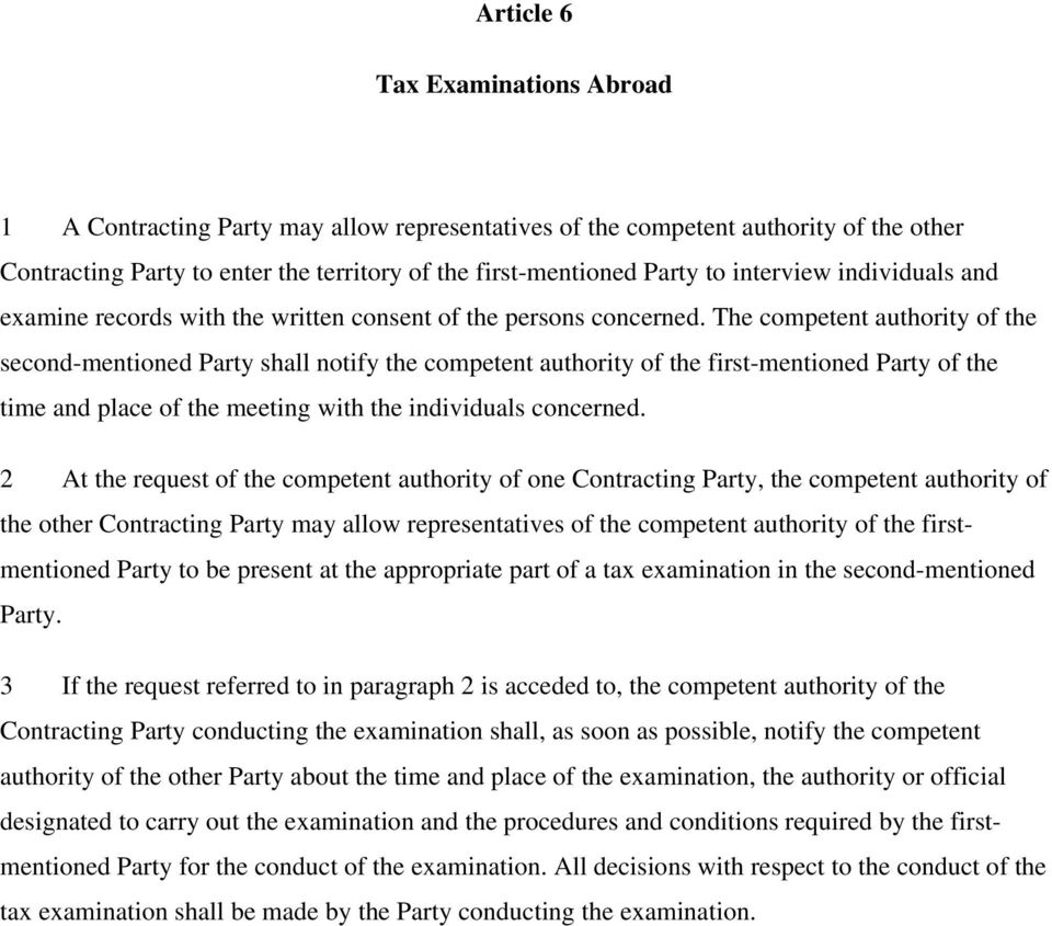 The competent authority of the second-mentioned Party shall notify the competent authority of the first-mentioned Party of the time and place of the meeting with the individuals concerned.
