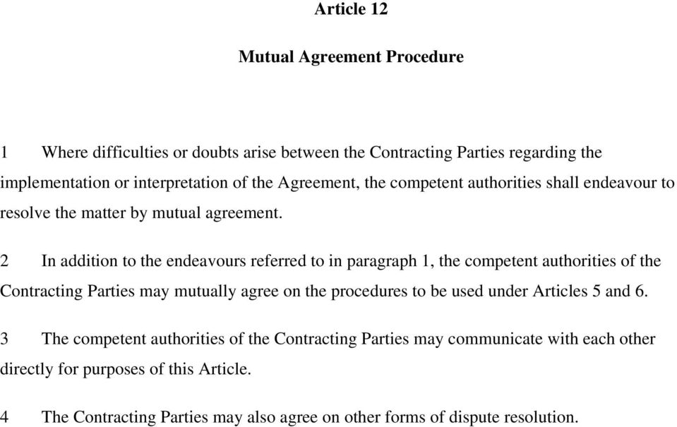 2 In addition to the endeavours referred to in paragraph 1, the competent authorities of the Contracting Parties may mutually agree on the procedures to be used