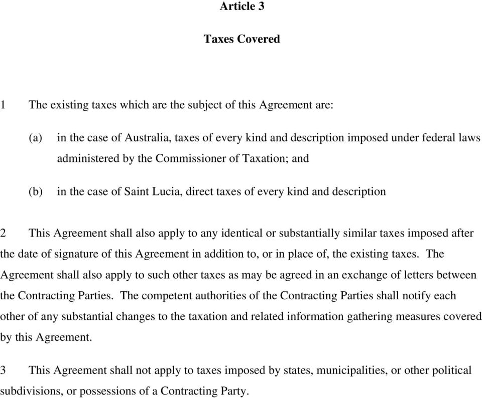 after the date of signature of this Agreement in addition to, or in place of, the existing taxes.