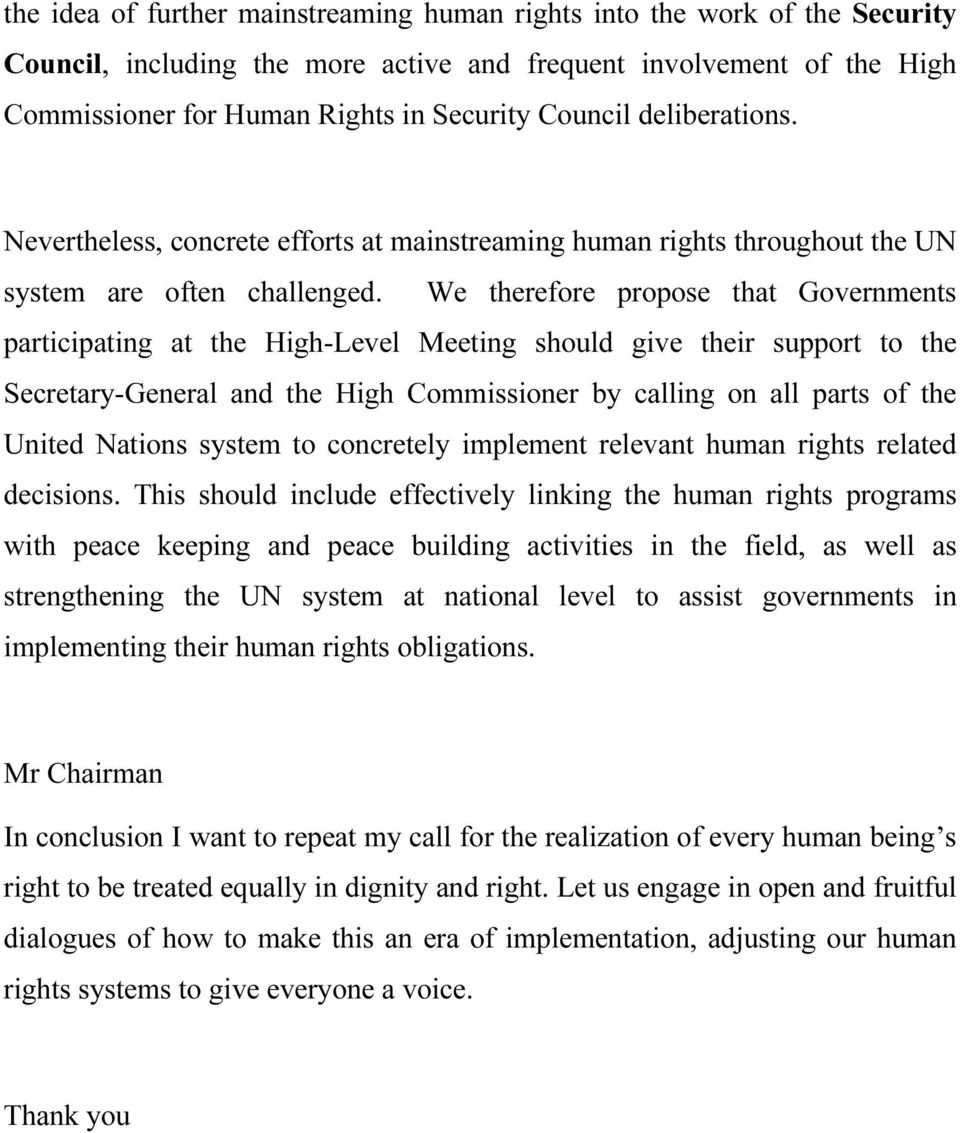 We therefore propose that Governments participating at the High-Level Meeting should give their support to the Secretary-General and the High Commissioner by calling on all parts of the United