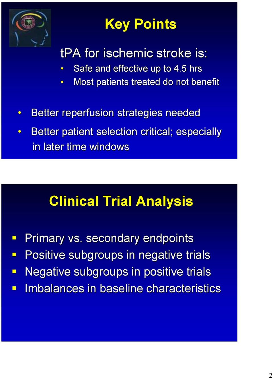 selection critical; especially in later time windows Clinical Trial Analysis Primary vs.