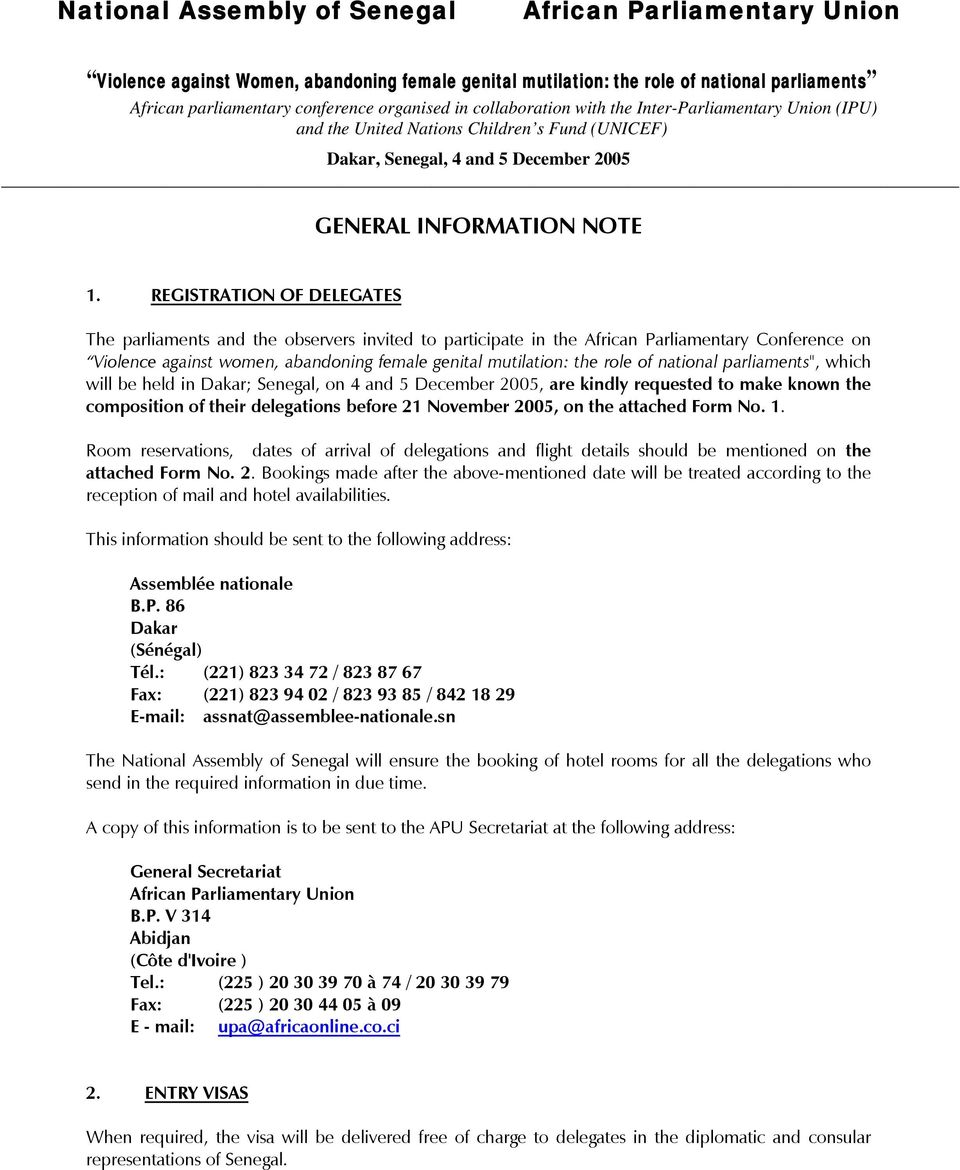 "national parliaments"", which will be held in Dakar; Senegal, on 4 and 5 December 2005, are kindly requested to make known the composition of their delegations before 21 November 2005, on the attached"