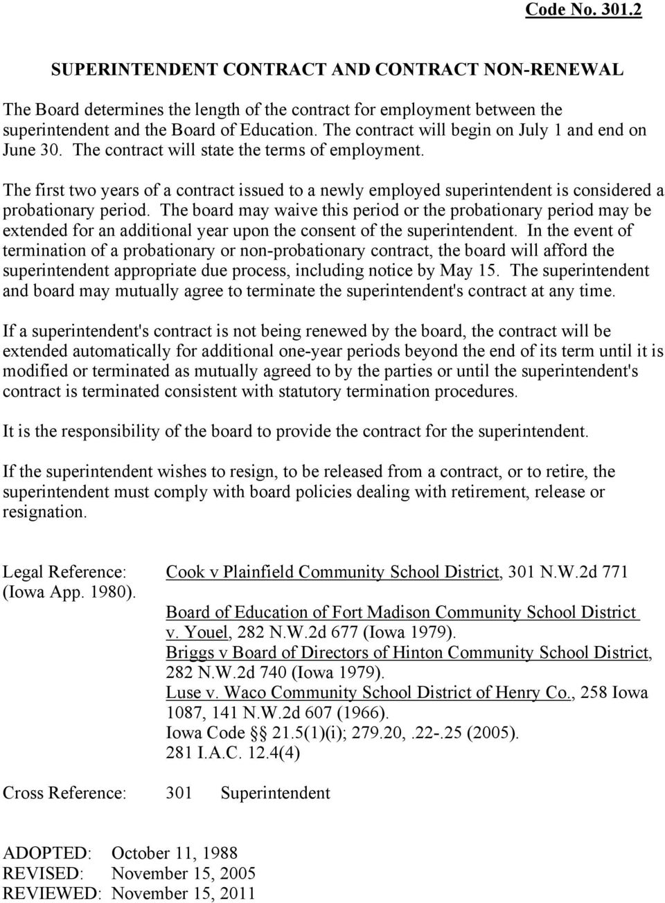 The first two years of a contract issued to a newly employed superintendent is considered a probationary period.