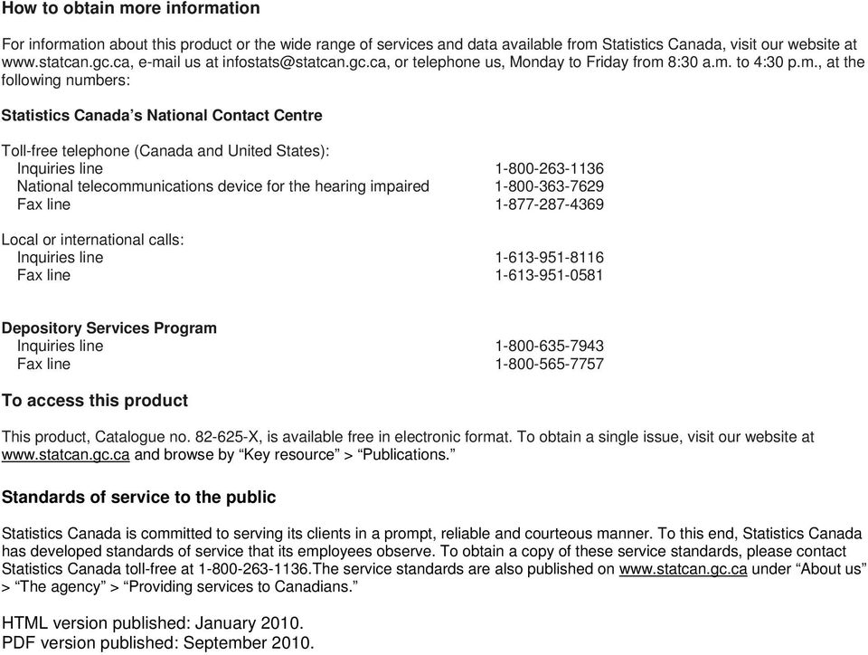 il us at infostats@statcan.gc.ca, or telephone us, Monday to Friday from