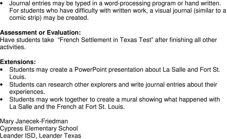 Assessment or Evaluation: Have students take French Settlement in Texas Test after finishing all other activities.