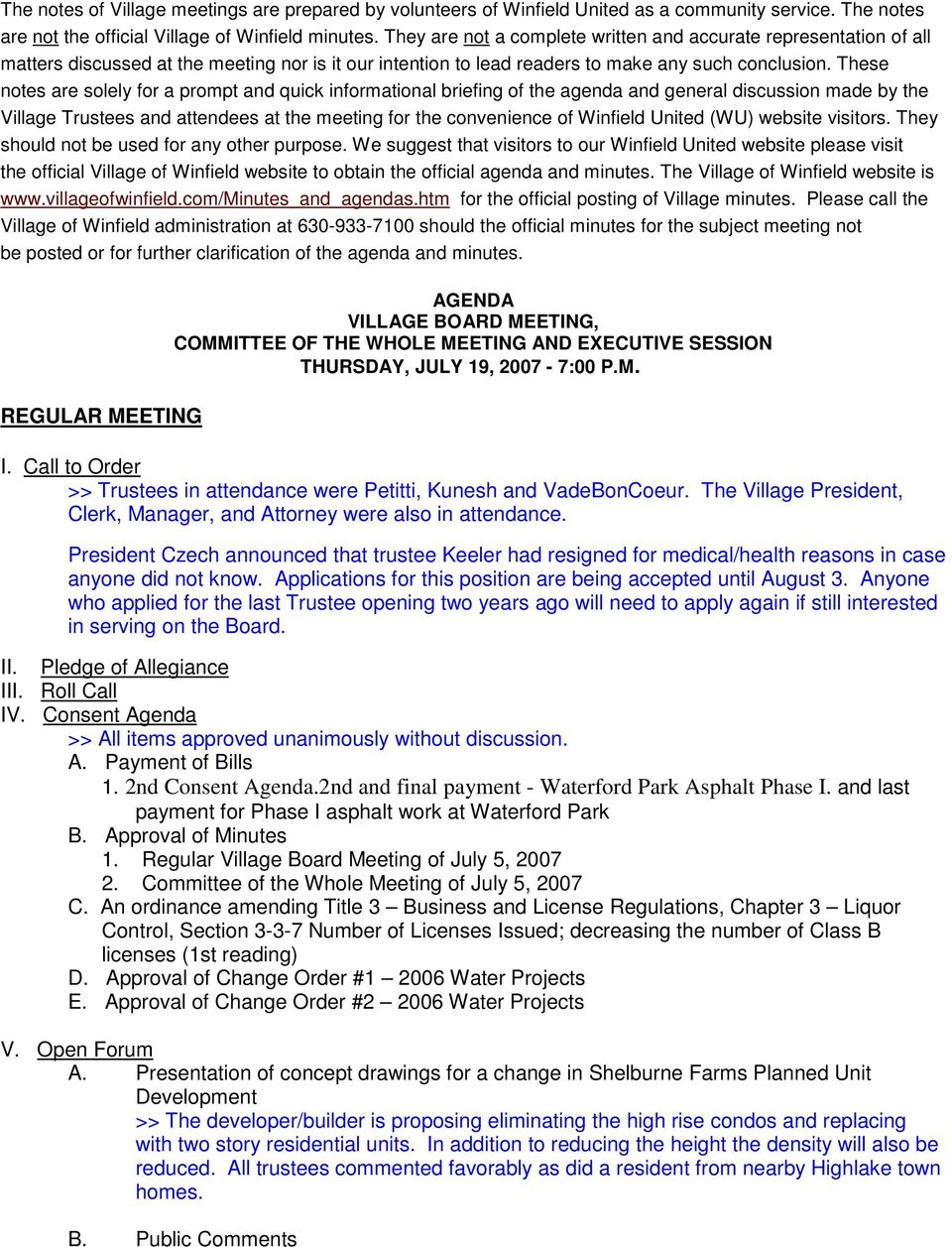 These notes are solely for a prompt and quick informational briefing of the agenda and general discussion made by the Village Trustees and attendees at the meeting for the convenience of Winfield