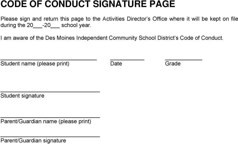 I am aware of the Des Moines Independent Community School District s Code of Conduct.