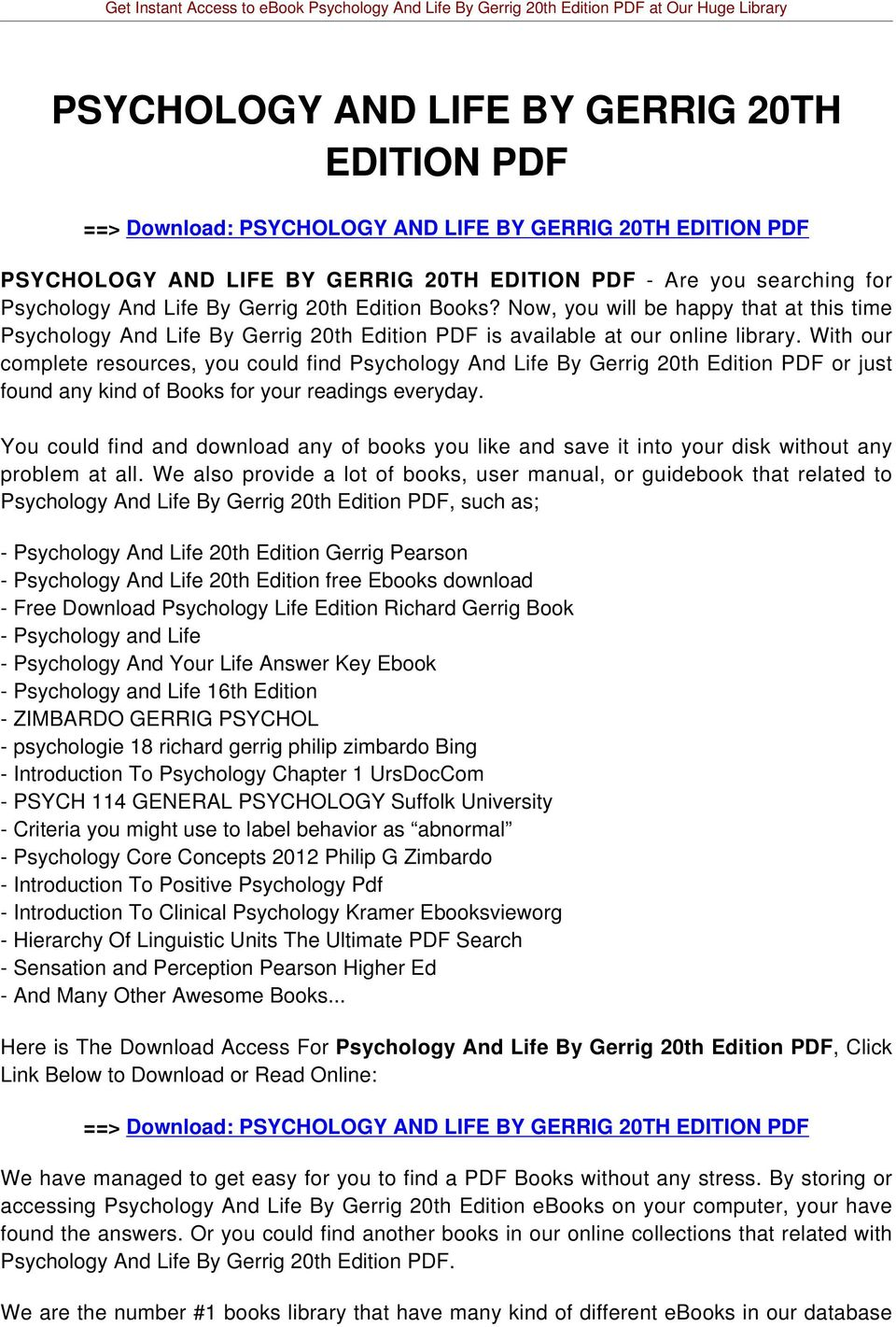 With our complete resources, you could find Psychology And Life By Gerrig 20th Edition PDF or just found any kind of Books for your readings everyday.