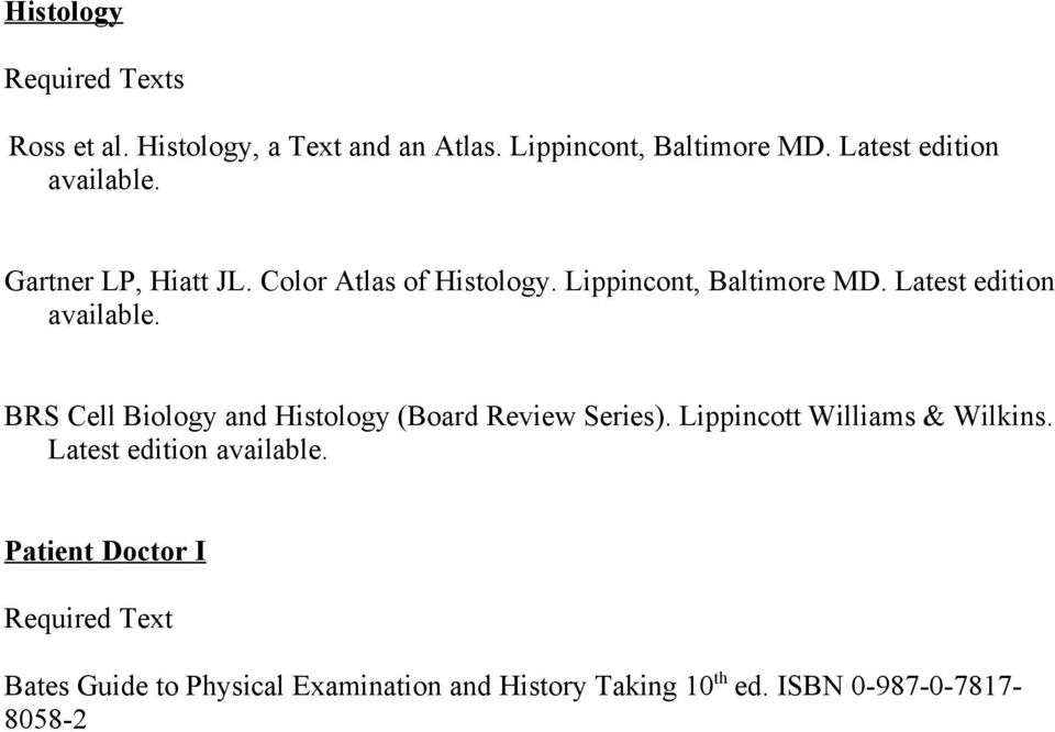 BRS Cell Biology and Histology (Board Review Series). Lippincott Williams & Wilkins.
