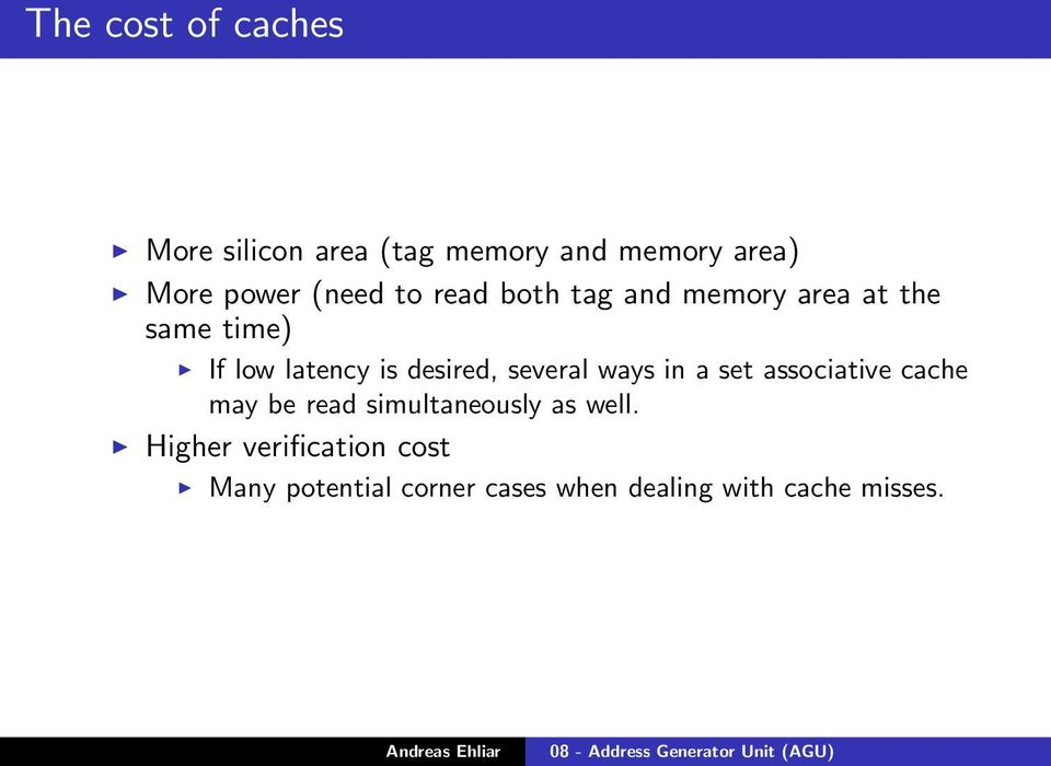 desired, several ways in a set associative cache may be read simultaneously as