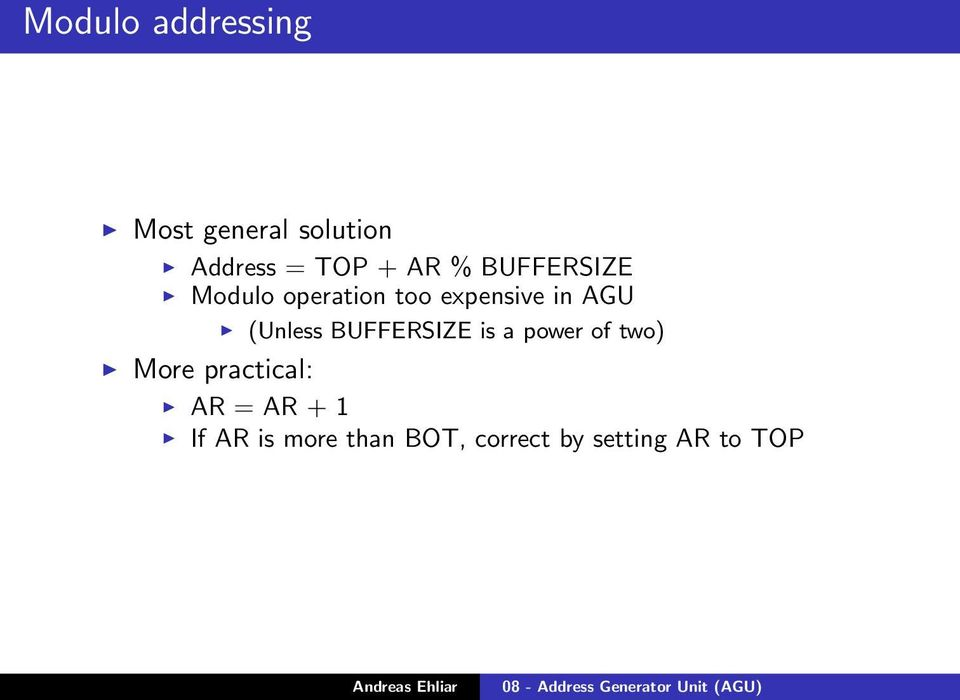 (Unless BUFFERSIZE is a power of two) More practical: AR