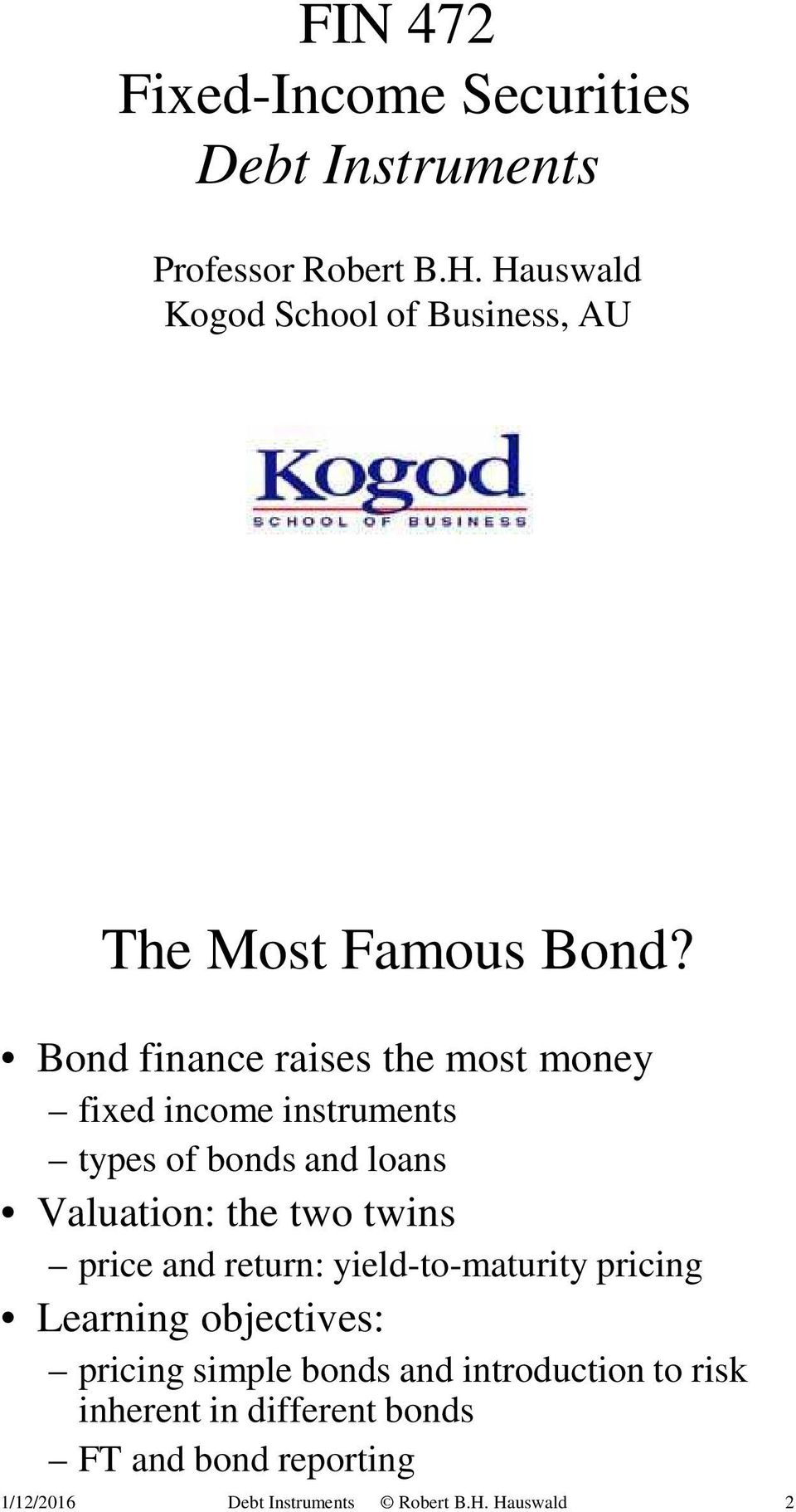 Bond finance raises the most money fixed income instruments types of bonds and loans Valuation: the two twins