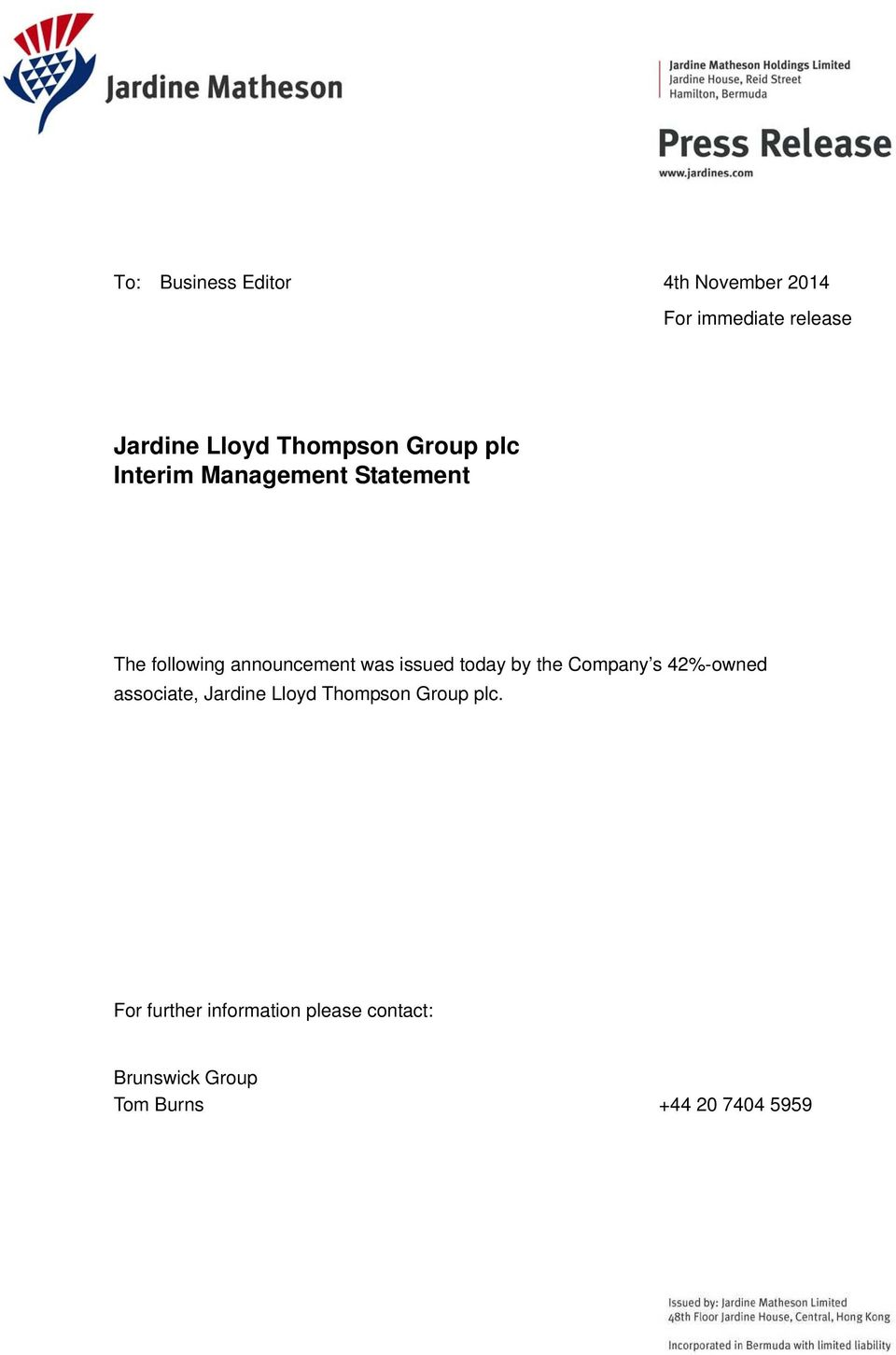 issued today by the Company s 42%-owned associate, Jardine Lloyd Thompson Group