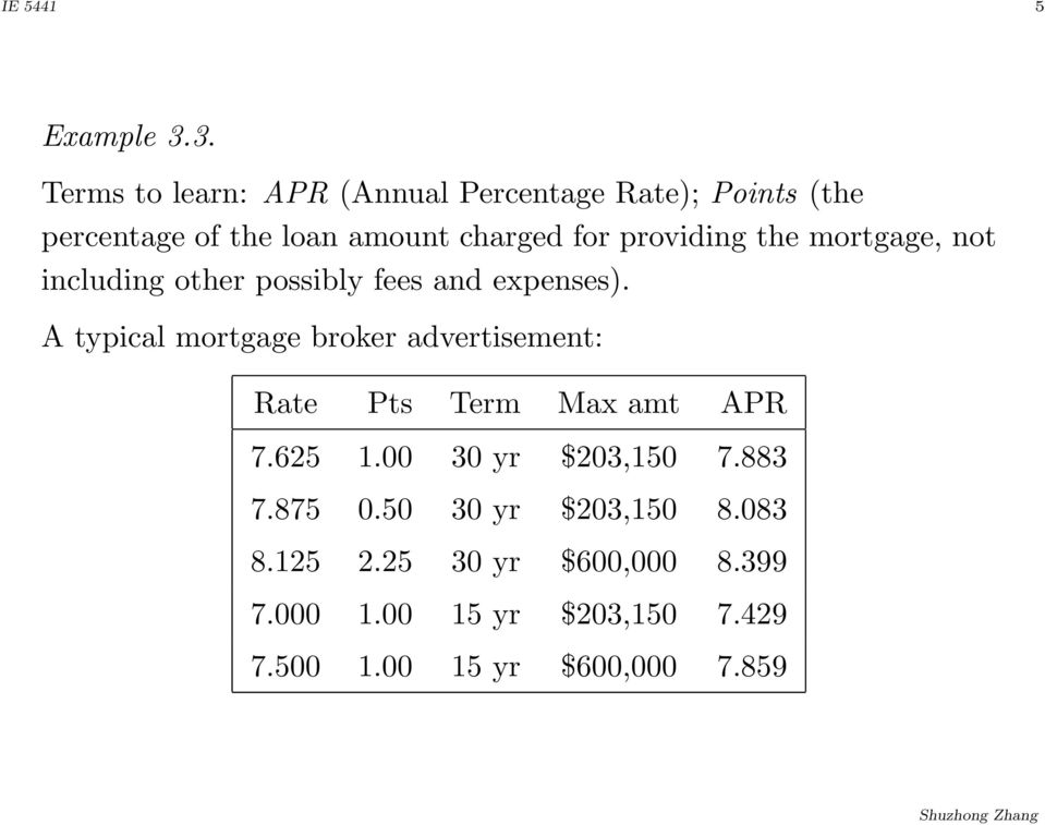 providing the mortgage, not including other possibly fees and expenses).