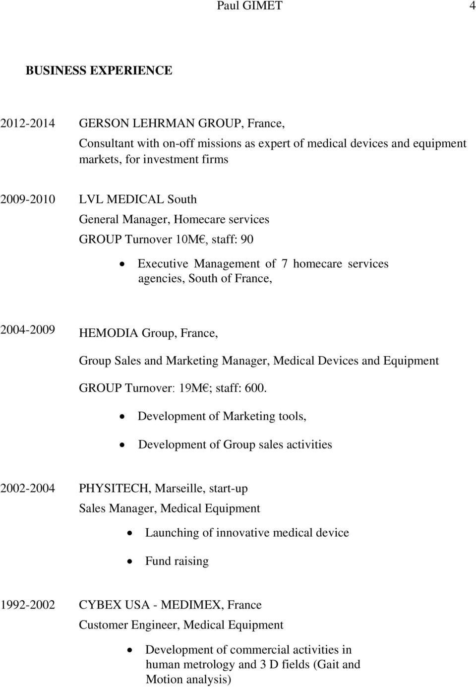 Marketing Manager, Medical Devices and Equipment GROUP Turnover: 19M ; staff: 600.