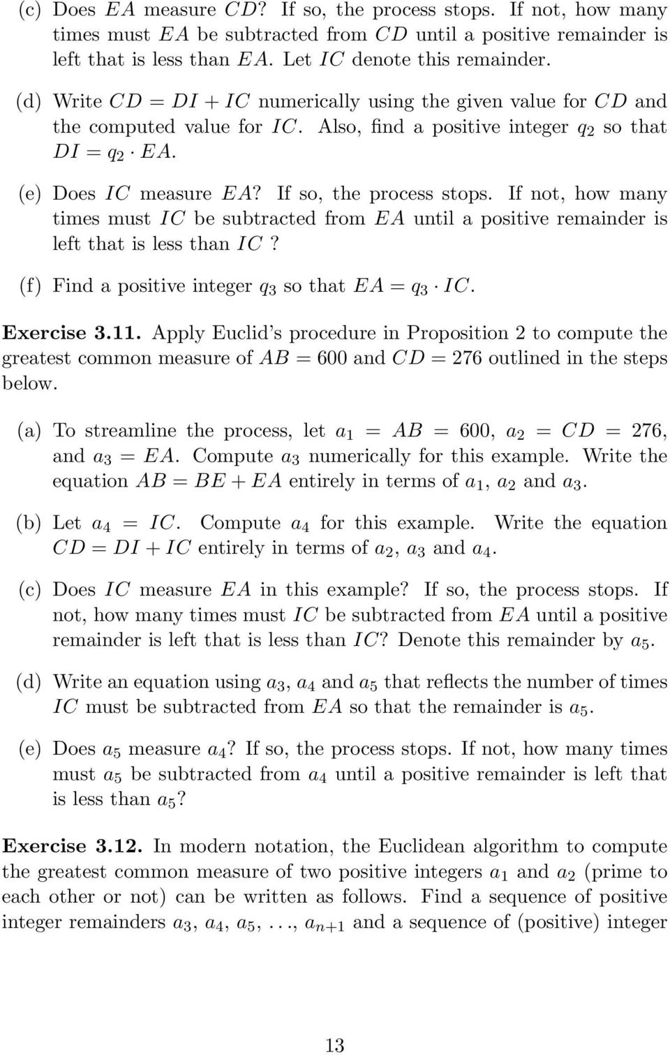 If not, how many times must IC be subtracted from EA until a positive remainder is left that is less than IC? (f) Find a positive integer q 3 so that EA = q 3 IC. Exercise 3.11.