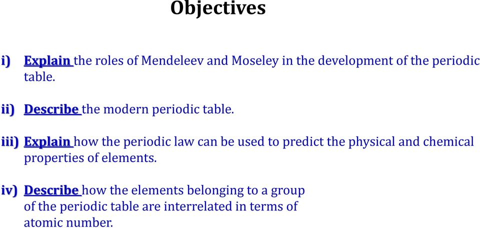 iii) Explain how the periodic law can be used to predict the physical and chemical