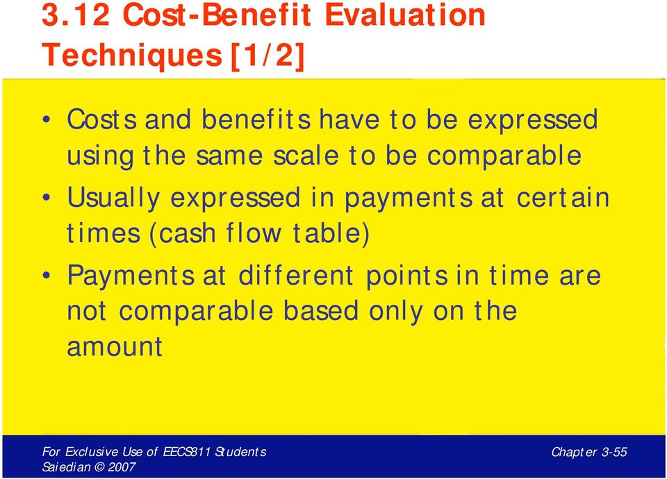 expressed in payments at certain times (cash flow table) Payments at