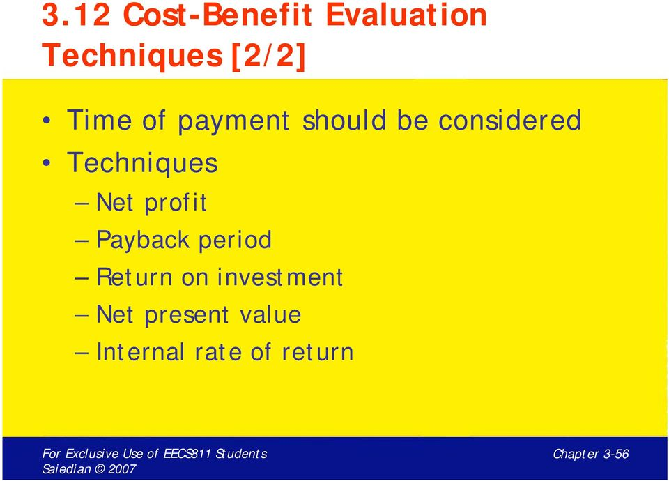 Net profit Payback period Return on investment
