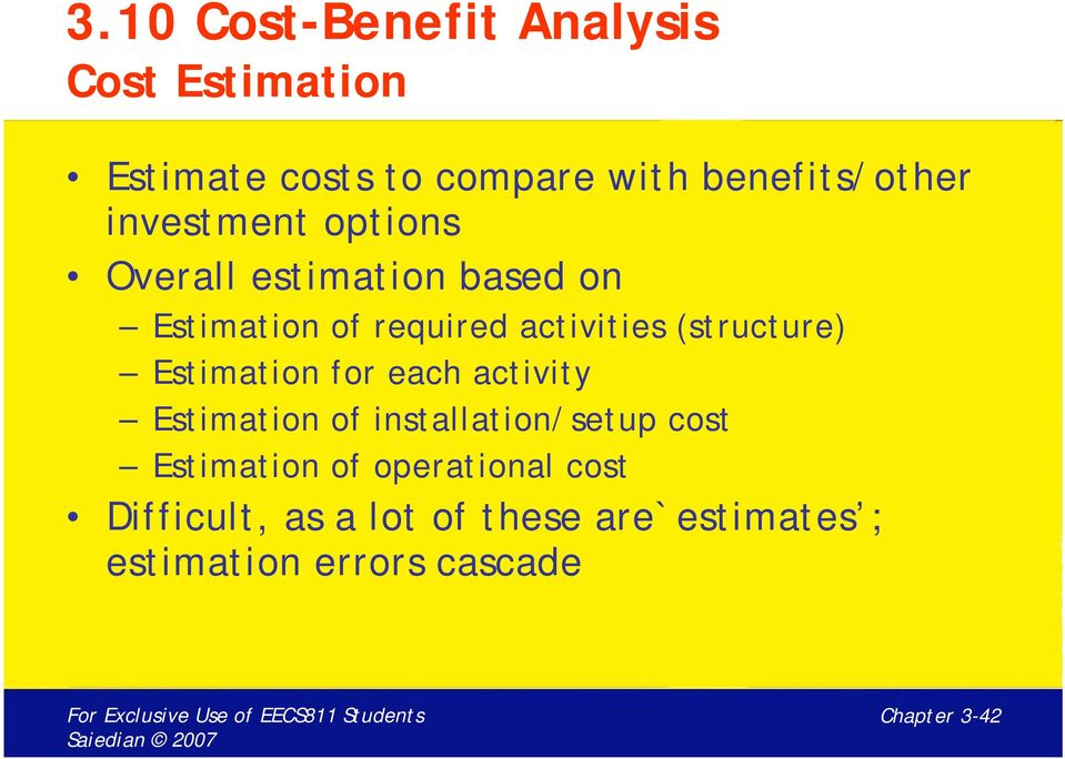(structure) Estimation for each activity Estimation of installation/setup cost Estimation