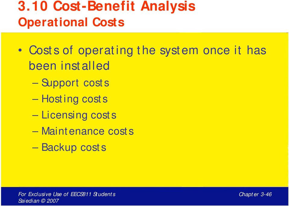 installed Support costs Hosting costs Licensing