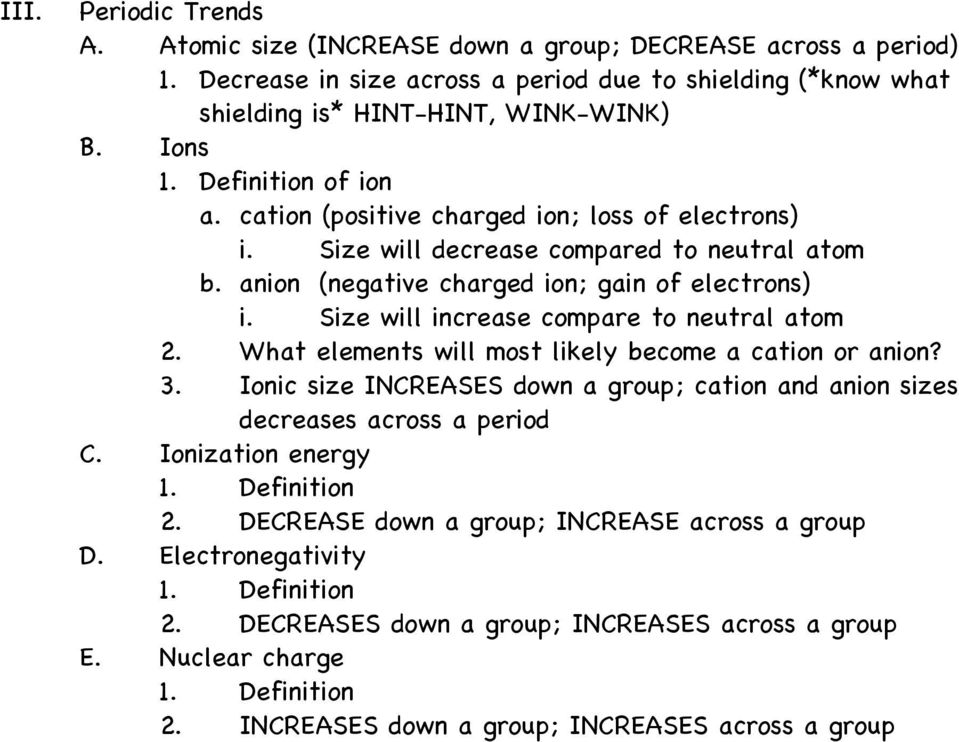 Size will increase compare to neutral atom 2. What elements will most likely become a cation or anion? 3.