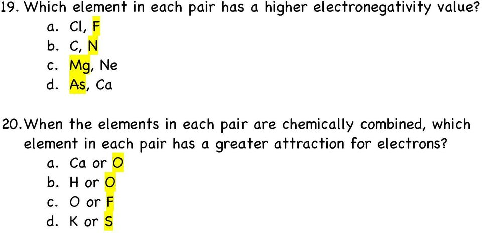 When the elements in each pair are chemically combined, which