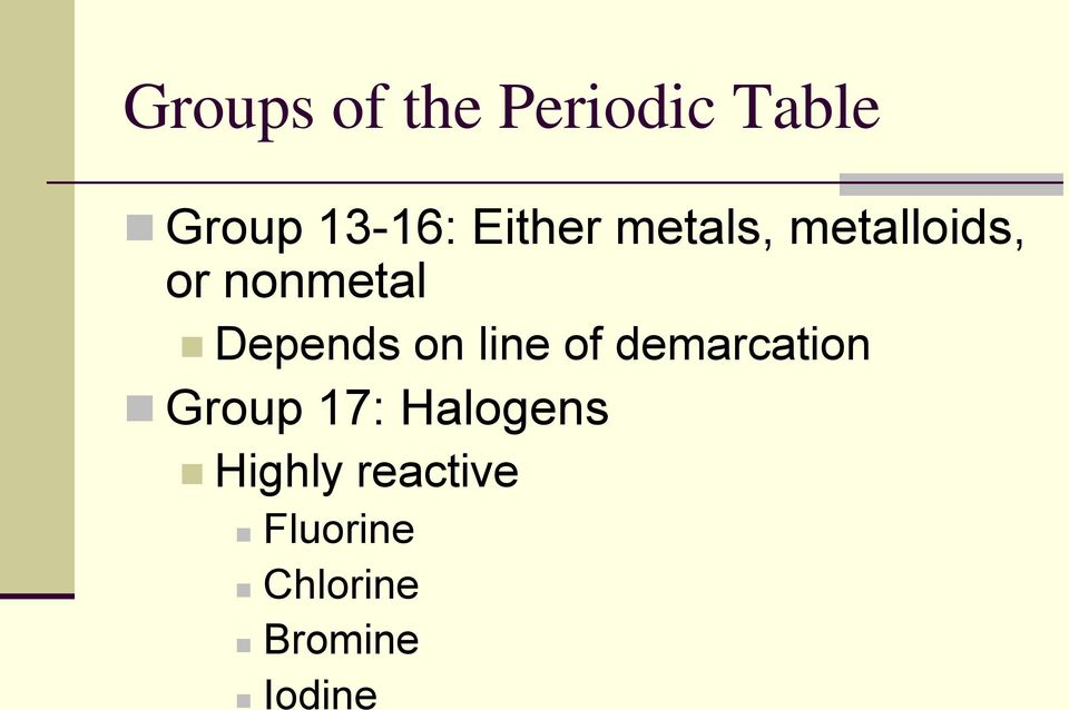 Depends on line of demarcation Group 17: