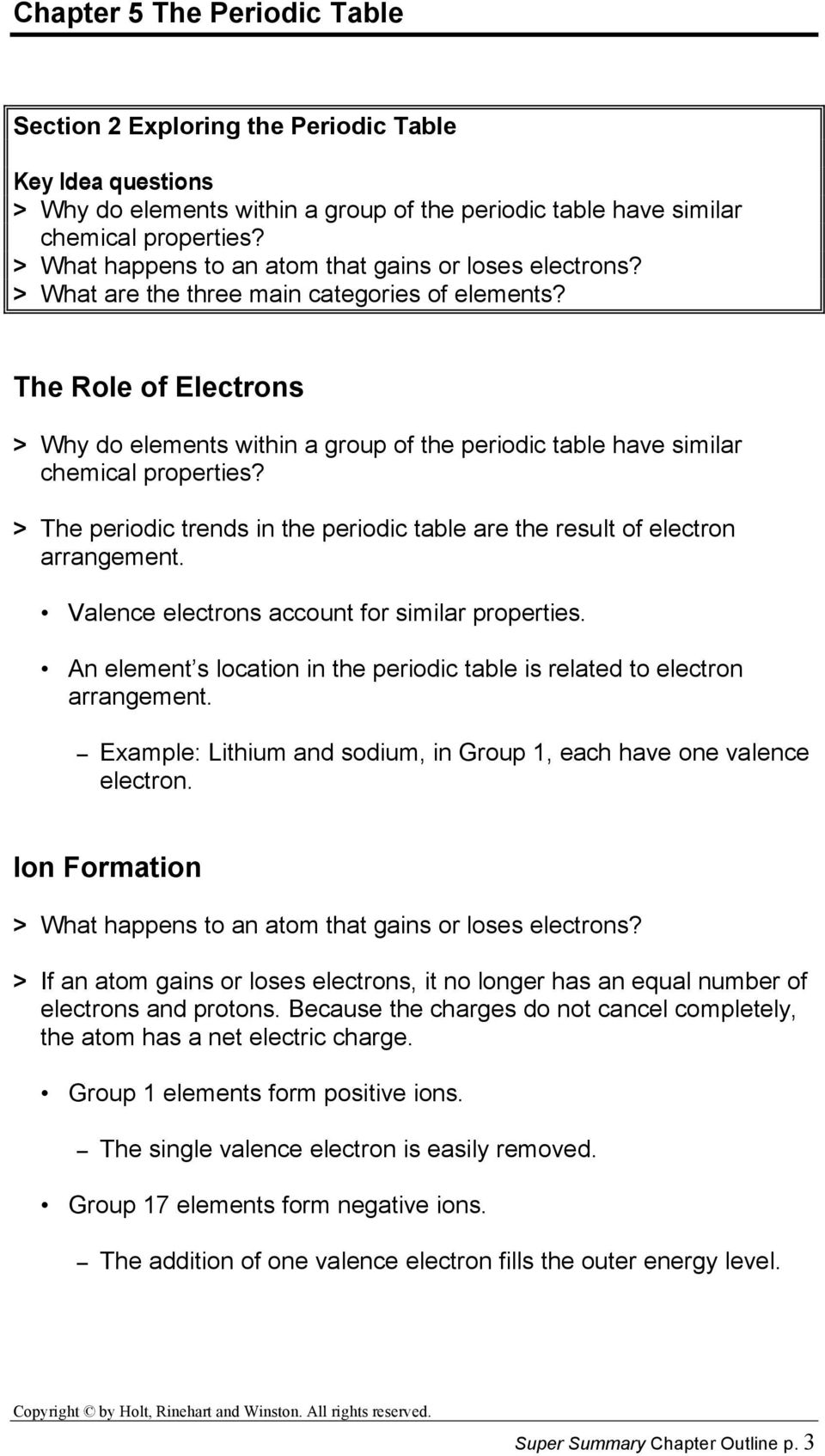 The Role of Electrons > Why do elements within a group of the periodic table have similar chemical properties? > The periodic trends in the periodic table are the result of electron arrangement.
