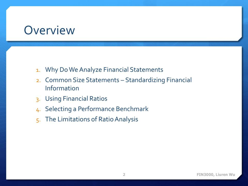 Information 3. Using Financial Ratios 4.