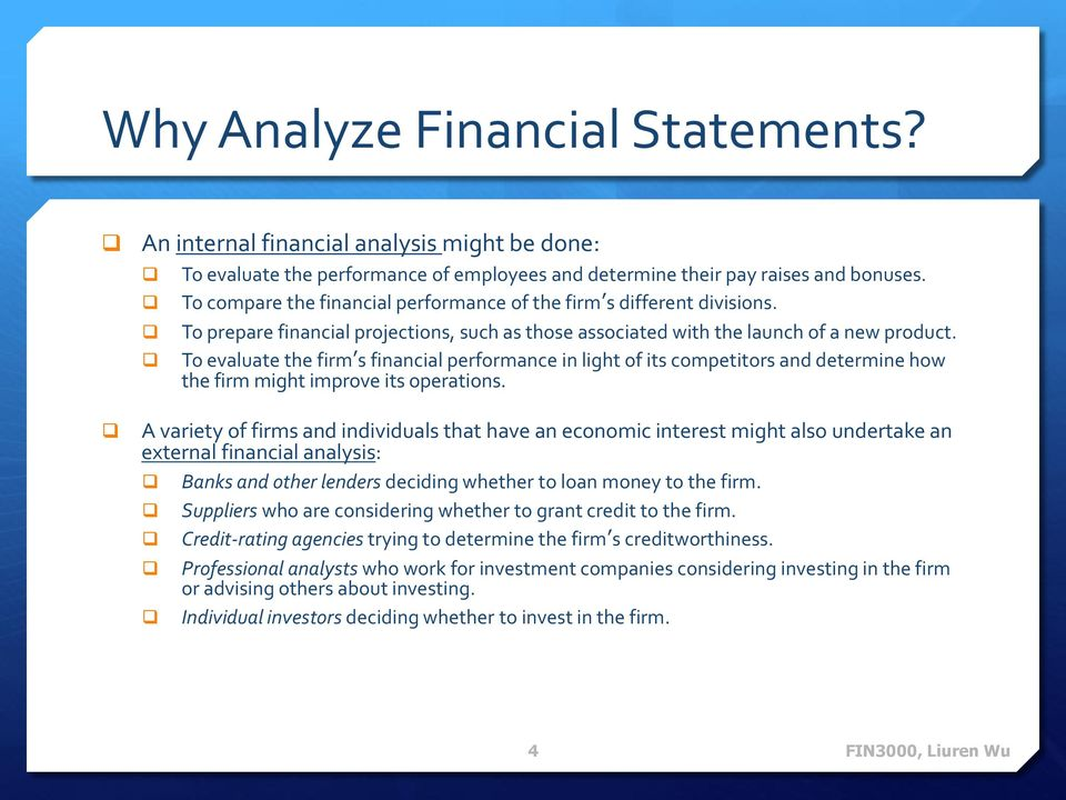 To evaluate the firm s financial performance in light of its competitors and determine how the firm might improve its operations.