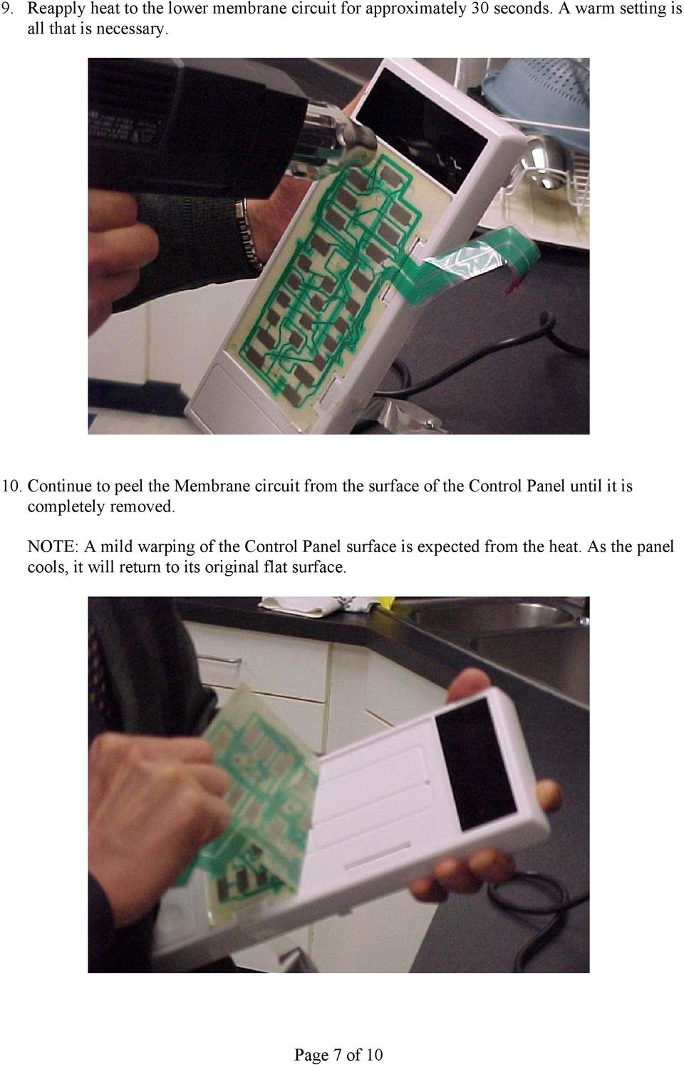 Continue to peel the Membrane circuit from the surface of the Control Panel until it is